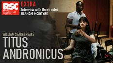 Titus Andronicus Extra: Blanche McIntyre