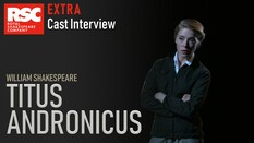 Titus Andronicus Extra: Cast Interviews