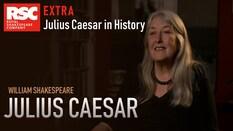 Julius Caesar Extra: Julius Caesar In History