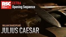 Julius Caesar Extra: Opening Sequence