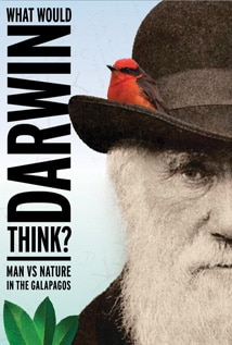 Image of What Would Darwin Think? Man Versus the Galapagos