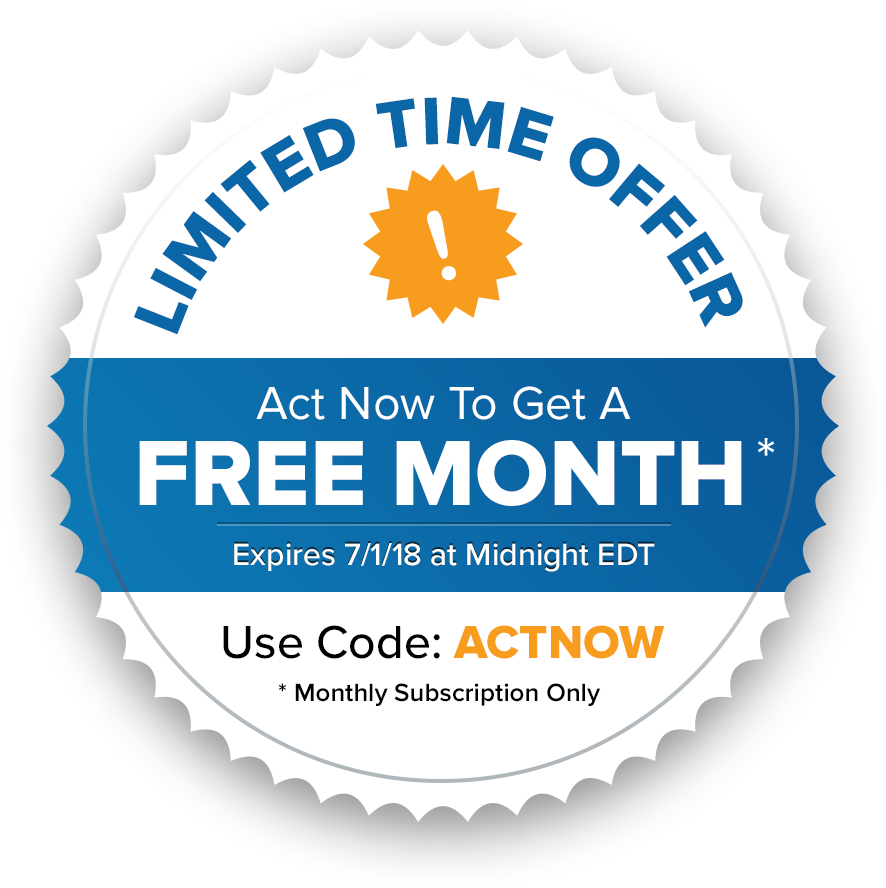 Limited Time Offer | Act Now to Get a Free Month | Expires 7/1/18 at Midnight EDT | Use Code: ACTNOW | Monthly Subscription Only